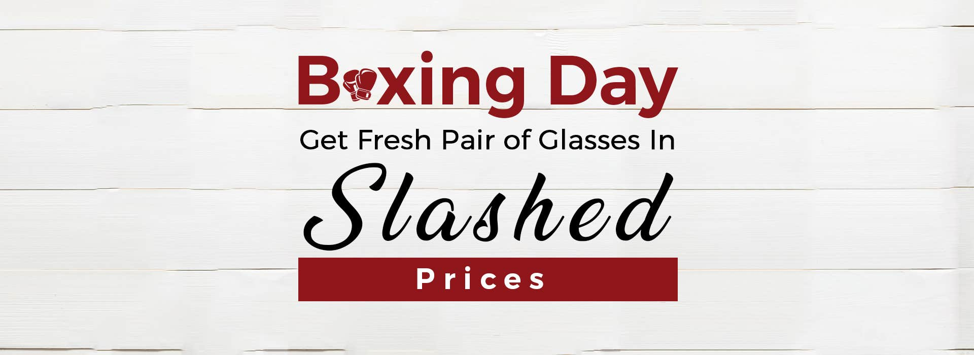 Boxing Day: Get Fresh Pair of Glasses In Slashed Prices