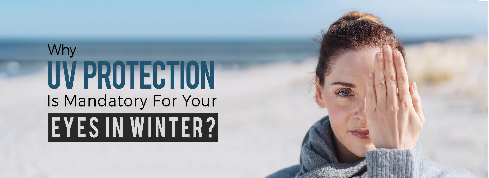 Why UV Protection Is Mandatory For Your Eyes In Winter?