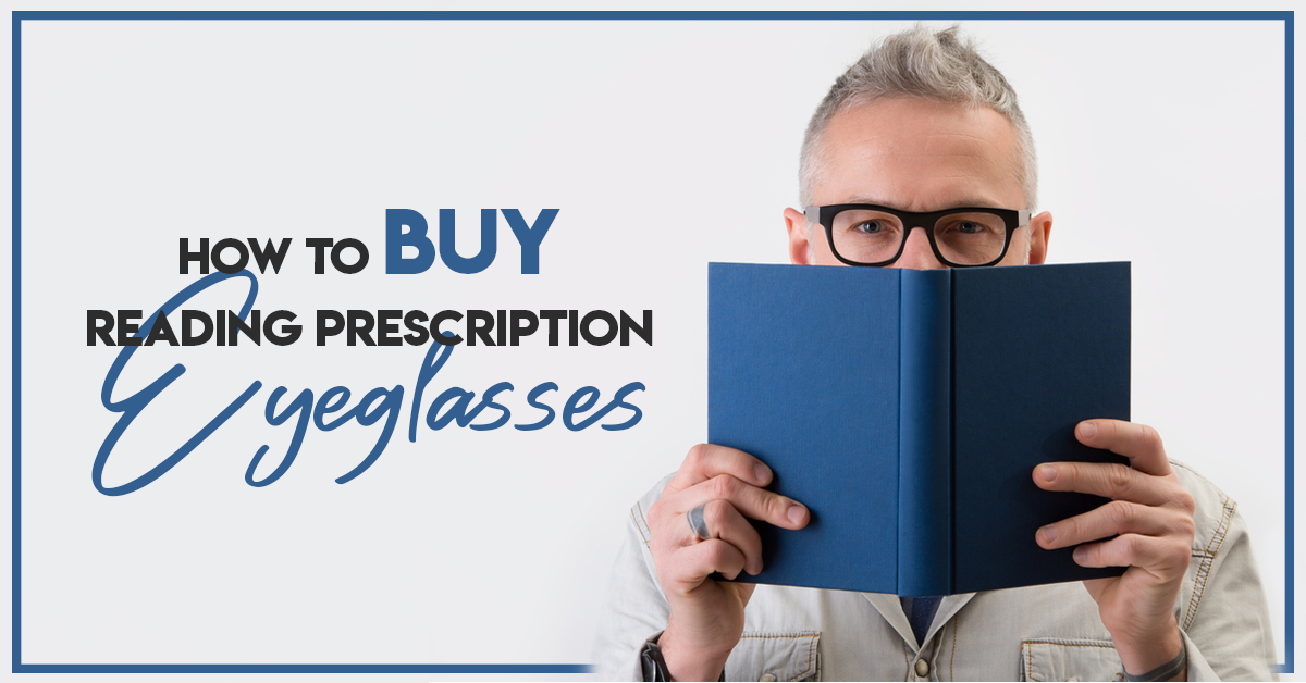 How To Buy Reading Prescription Eyeglasses