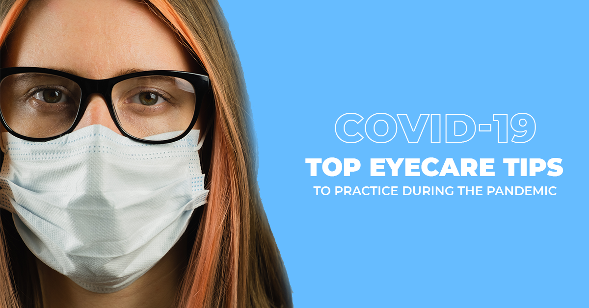 COVID-19: Top Eye Care Tips To Practice During The Pandemic