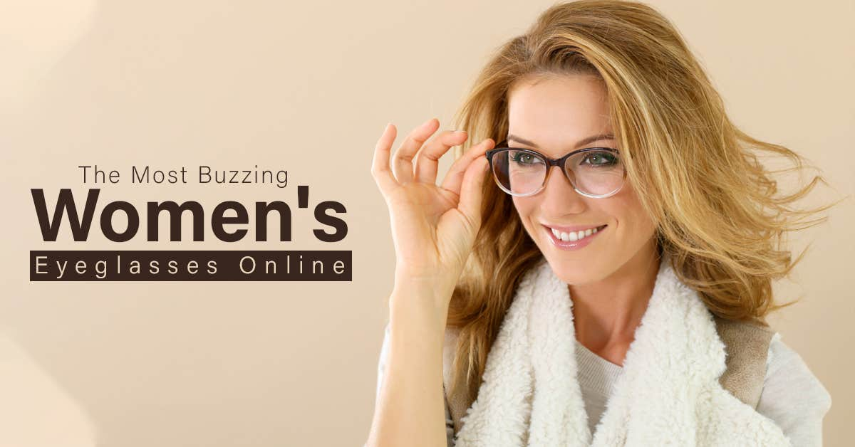 Glam Up: The Most Buzzing Women's Eyeglasses Online