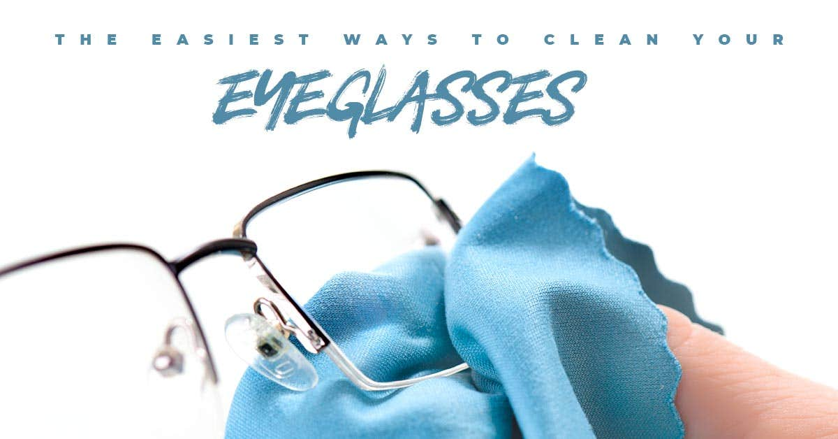 The Easiest Ways To Clean Your Glasses At Home