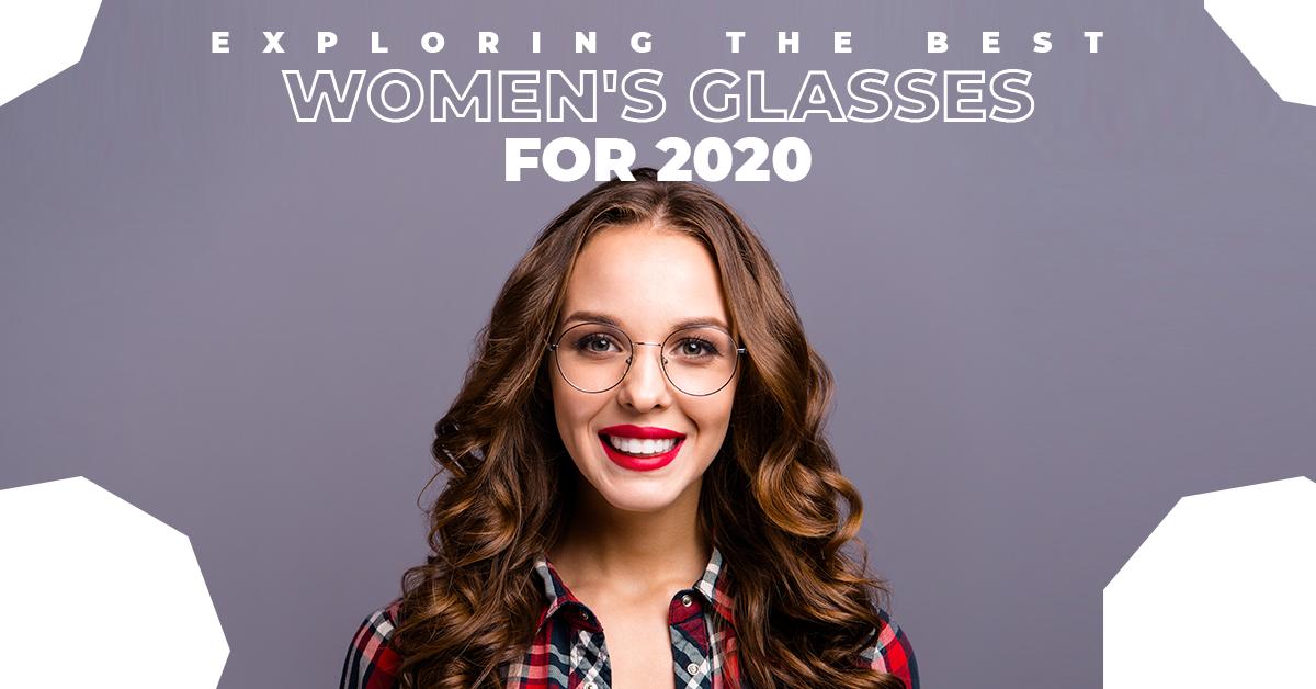 Exploring The Best Women's Glasses Wardrobe For 2020