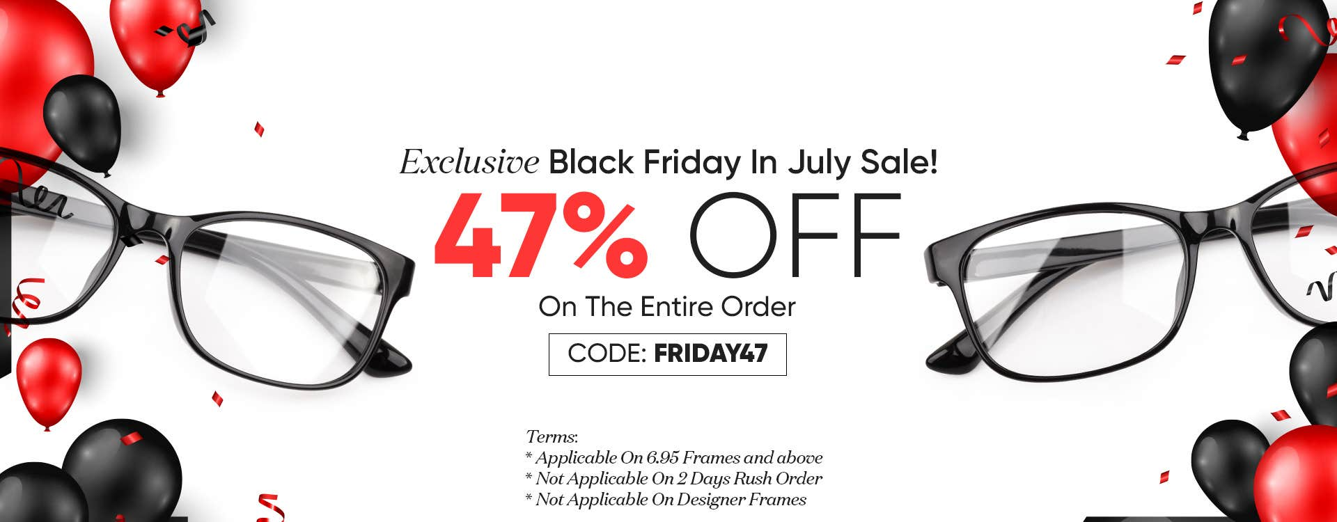 Black Friday In July, 47% OFF On The Entire Order CODE: Friday47
