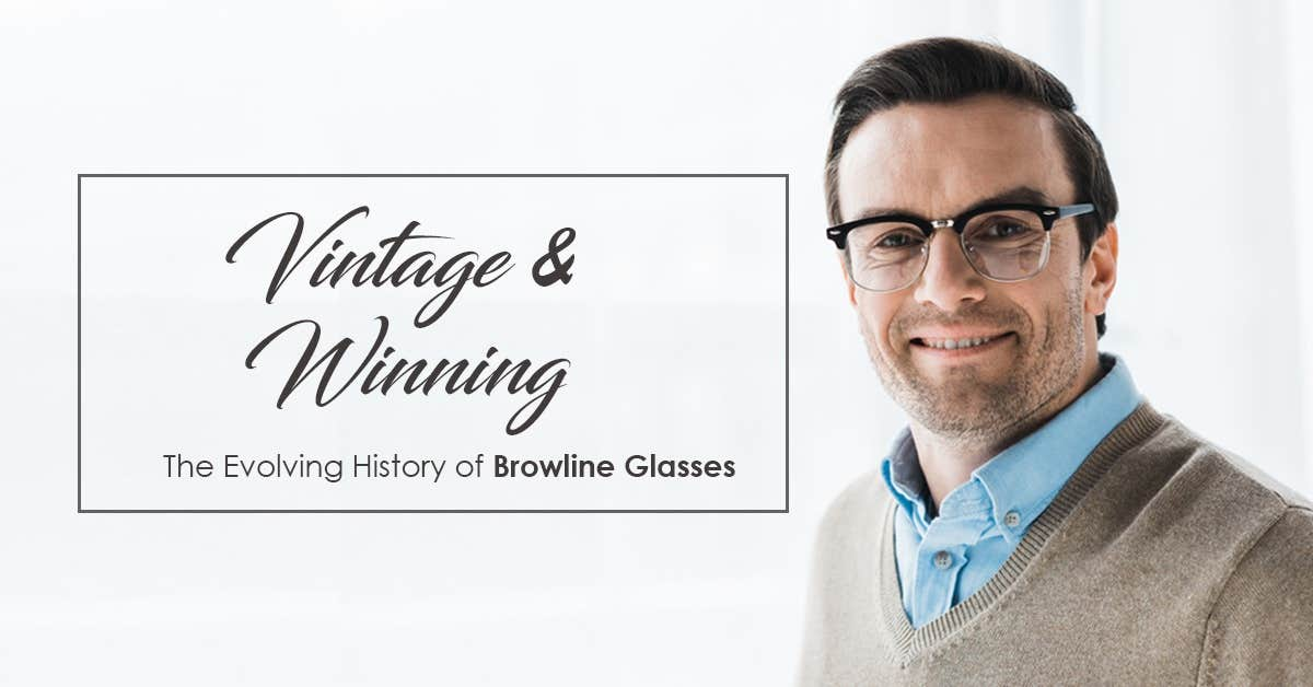 Vintage & Winning: The Evolving History of Browline Glasses