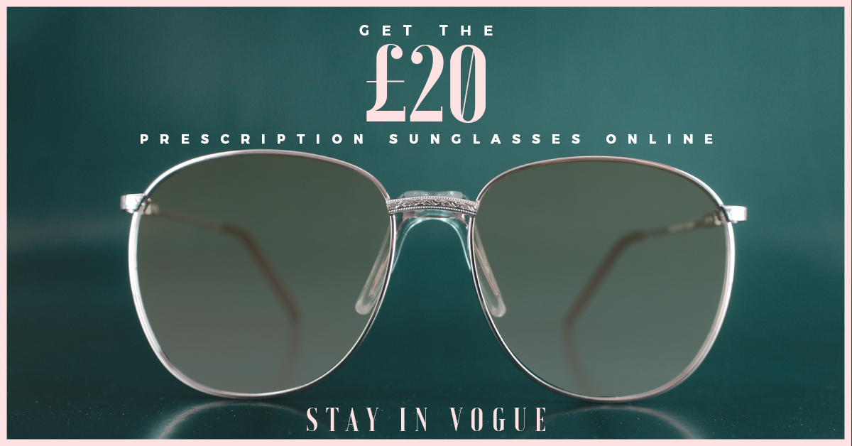 Stay In Vogue: Get The £20 Prescription Sunglasses Online