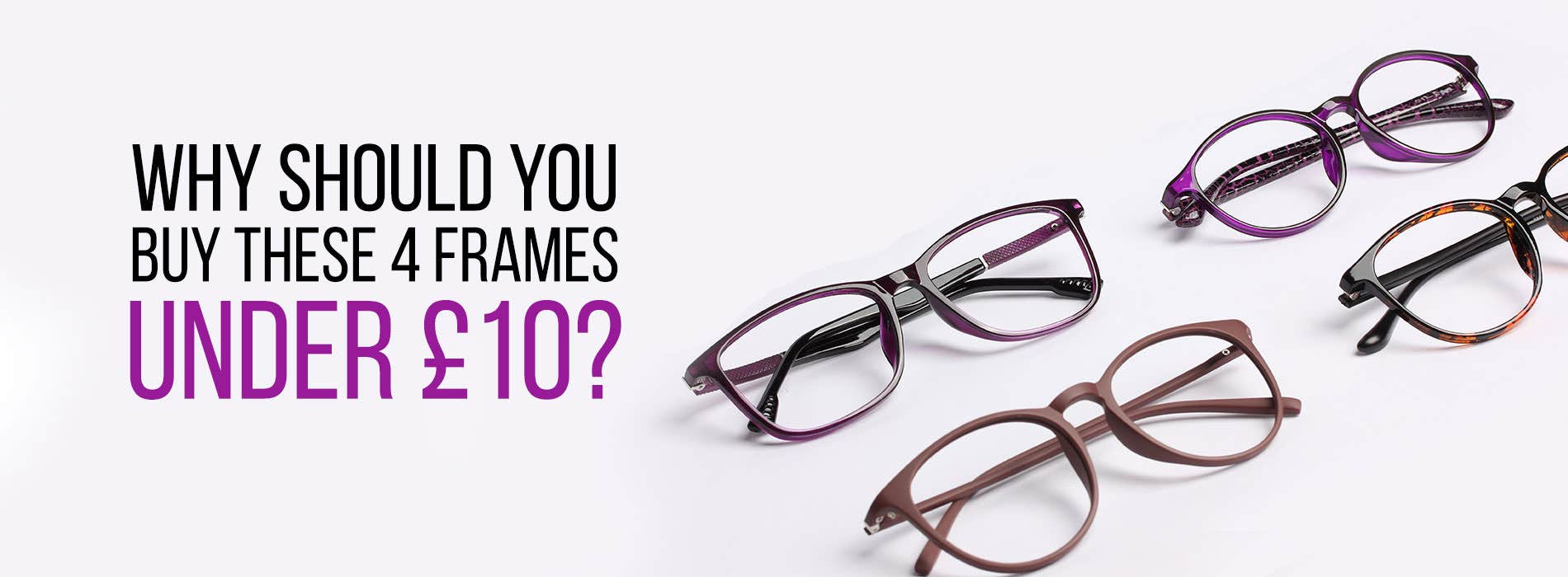 Why Should You Buy These 4 Frames Under £10?