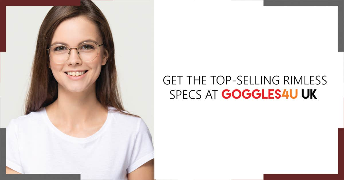Get The Top-Selling Rimless Specs at Goggles4U UK