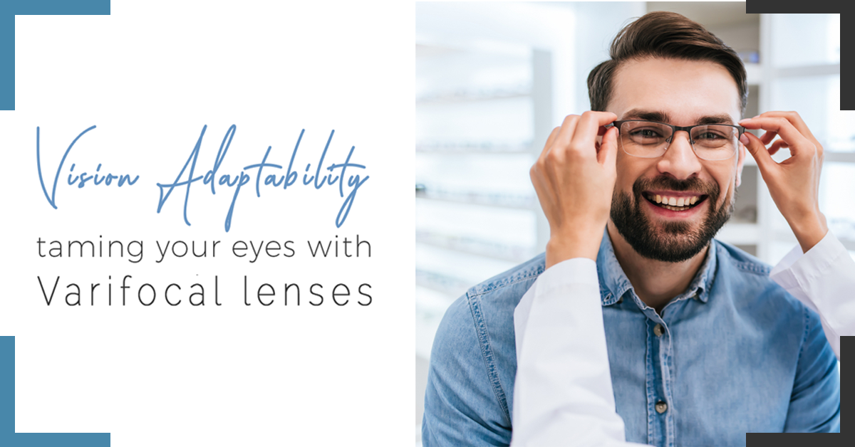 Vision Adaptability:  Taming Your Eyes With Varifocal Lenses